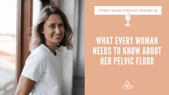 Pelvic Floor: What Every Woman Needs to Know