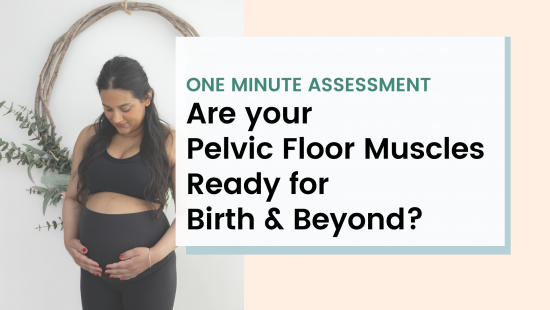 Are you Pelvic Floor Muscles ready for Birth and Beyond?